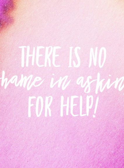 There is No Shame in Asking For Help!