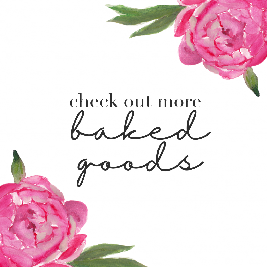 Check out more baked goods