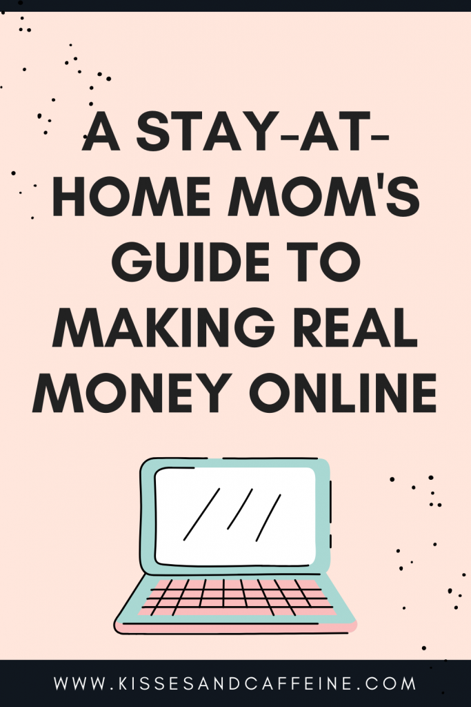 A Stay-At-Home Mom's Guide to Making Real Money Online