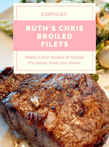 Copycat Ruth's Chris Broiled Steaks