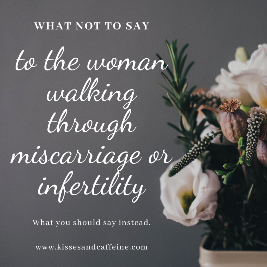 What Not to Say to the Woman Going Through Infertility or Miscarriage