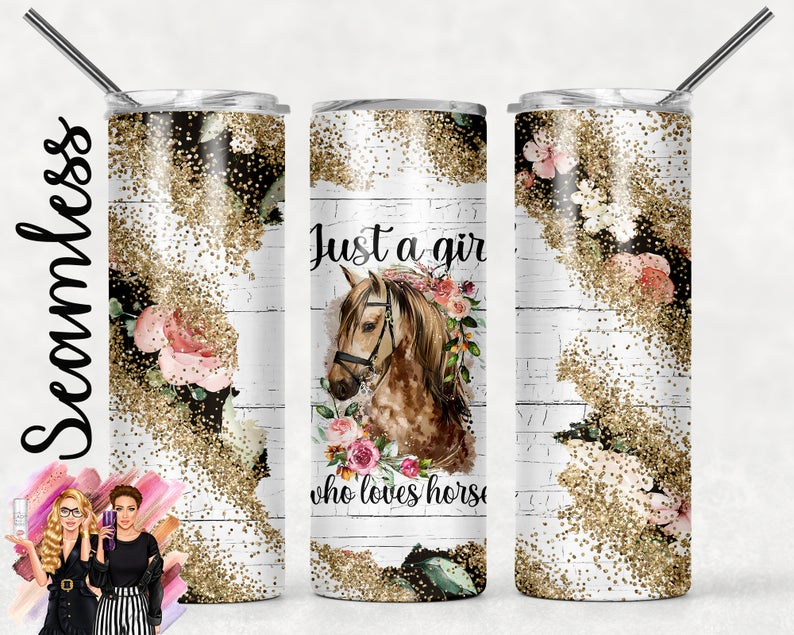 Just a girl who loves Horses Flowers Sublimation Tumbler